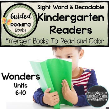 Reading Wonders Kindergarten Guided Readers Units 6-10