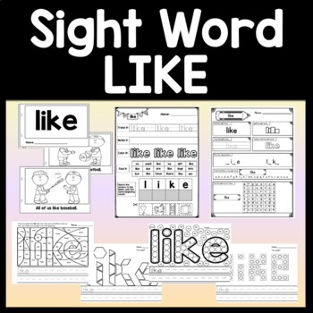 Sight Word LIKE {2 Sight Word Books and 4 Worksheets!}