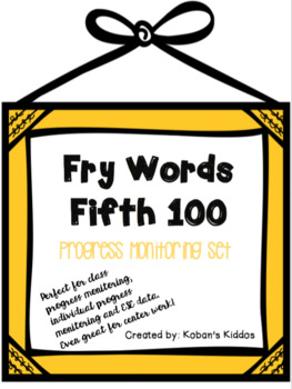 Sight Word Lists and Progress Monitoring (Fifth 100 FRY Words!)