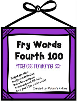 Fry Sight Word Lists, Flash Cards and Progress Monitoring Set (Fourth 100 Words)