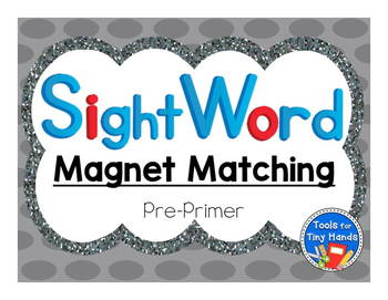 Pre-Primer Sight Word Center: Magnet Matching