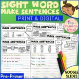 Sight Word Make Sentences (Pre-Primer) Print & Digital | G