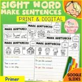 Sight Word Make Sentences (Primer) Print & Digital | Googl