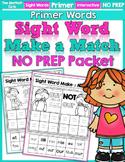 Sight Word Make a Match NO PREP Packet (Primer)