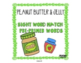 Sight Word Match Peanut Butter and Jelly~ Pre-Primer List