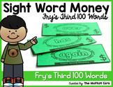 Sight Word Money: Fry's Third 100 Words