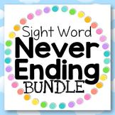 Sight Word NEVER ENDING BUNDLE