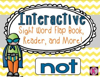 Sight Word: NOT - Interactive Flap Book, Reader, and More!