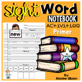 Sight Word Notebook Activities Primer