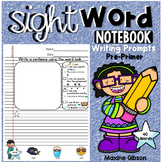 Sight Word Notebook Writing Prompts Pre-Primer
