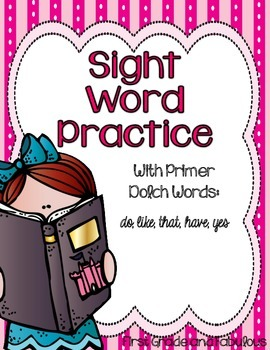 Sight Word Pack-Primer Dolch words (do, like, have, that, yes)