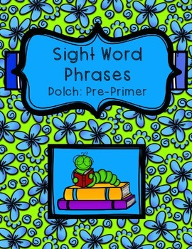 Sight Word Phrases - Dolch: Pre-Primer