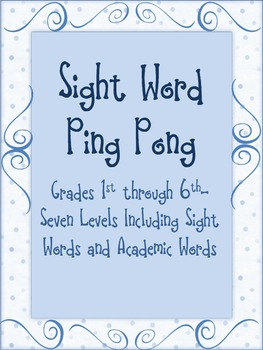 Sight Word Ping Pong- Includes Academic Vocabulary for Grades 1st-6th