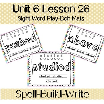 Sight Word Play-doh Mats--First Grade Journey's Unit 6 Lesson 26