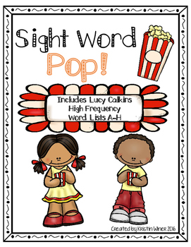 Sight Word Pop! High Frequency Word Lists as suggested by Lucy Calkins