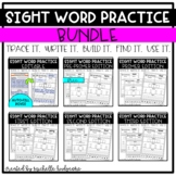 Sight Word Practice BUNDLE (Trace it. Write it. Build it. Find it. Use it.)