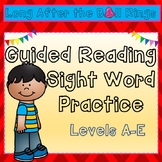 Guided Reading Sight Word Practice: Levels A-E