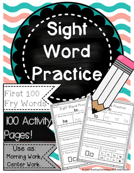 Sight Word Practice: First 100 Fry Words: 100 Worksheets!