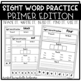 Sight Word Practice PRIMER (Trace it. Write it. Build it. Find it. Use it.)