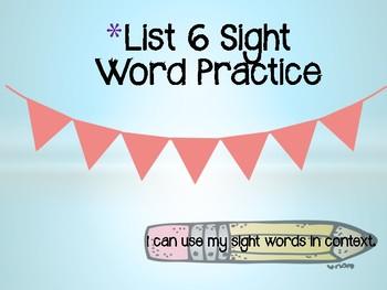 Sight Word List 6 Practice