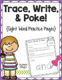 Sight Word Practice Pages:  Trace, Write, and Poke!