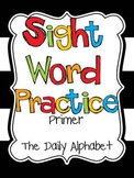 Sight Word Practice: Primer Edition