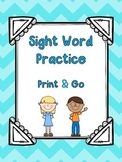 Sight Word Practice  {Print & Go}