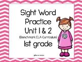 Sight Word Practice Unit 1 & 2 (Benchmark ELA Curriculum) 1st Grade