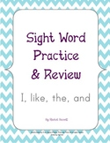 Sight Word Practice and Review (I, like, the, and)