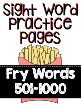 Sight Word Practice for Fry Words 501-1000
