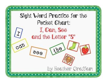 Sight Word Practice for the Pocket Chart (Words: I Can See The/Letter S)