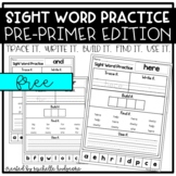 Sight Word Practice PRE-PRIMER (Trace it. Write it. Build it. Find it. Use it.)