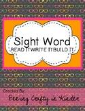 Sight Word - READ,WRITE,BUILD