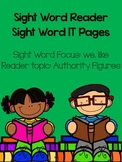 Sight Word Reader (Authority Figures) & IT Page (we, like)