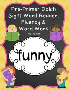 Sight Word Reader, Fluency and Word Work (FUNNY)
