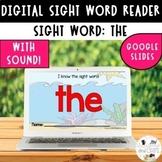 Sight Word Reader THE Digital  Google Slides- distance learning