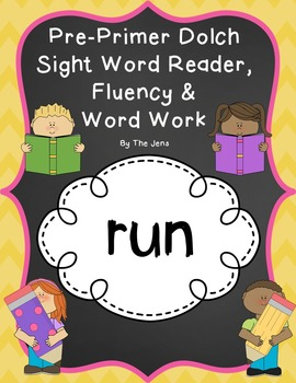 Sight Word Reader, Fluency and Word Work (RUN)