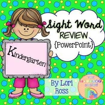 Sight Word Review Kindergarten {PowerPoint}