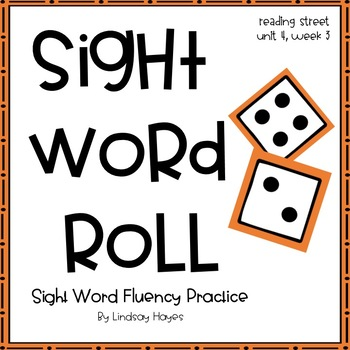 Sight Word Roll: Reading Street Unit 4, Week 3