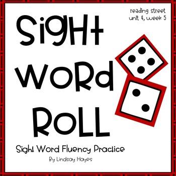 Sight Word Roll: Reading Street Unit 4, Week 5