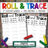 Sight Word Roll and Trace --- 1st 100 Fry Words + Pre-Prim