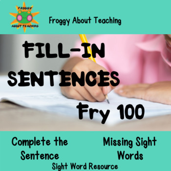 Frye's First 100 Sight Word Sentence Fill-In