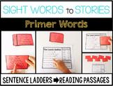 Sight Word Sentence Ladders: PRIMER