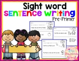 Sight Word Sentence Writing (Pre-Primer)