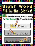 Sight Word Sentences: Fill-in-the-Blanks (108 of the Most Common HFW) K-1