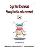 Sight Word Sentences - Fluency Practice and Assessment - K - 2