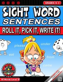 Sight Word Sentences. Roll it, Pick it, Write it, Level B - Grades: K-3