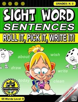 Sight Word Sentences. Roll it, Pick it, Write it, Level D - Grades: K-3