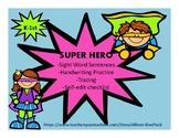 Sight Word Sentences and handwriting practice-Super Hero