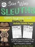 Sight Word Sleuths: Activities for SIPPS Beginning Level Words *EDITABLE*